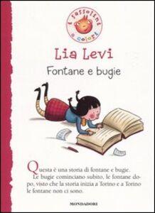 Foto Cover di Fontane e bugie, Libro di Lia Levi, edito da Mondadori