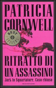 Libro Ritratto di un assassino. Jack lo Squartatore. Caso chiuso Patricia D. Cornwell
