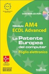 ECDL Advanced. Modulo AM4. Foglio elettronico. Con CD-ROM