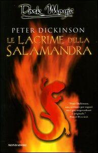 Libro Le lacrime della salamandra Peter Dickinson