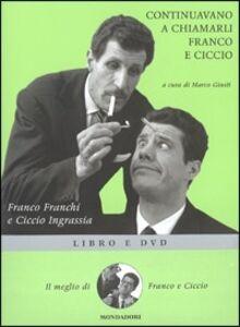 Libro Continuavano a chiamarli Franco e Ciccio. DVD. Con libro Franco Franchi , Ciccio Ingrassia