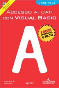 Foto Cover di Accesso ai dati con Visual Basic. Con CD-ROM, Libro di William R. Vaughn, edito da Mondadori Informatica