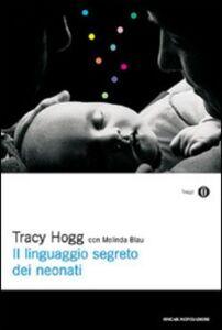 Libro Il linguaggio segreto dei neonati Tracy Hogg , Melinda Blau