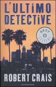 Libro L' ultimo detective Robert Crais