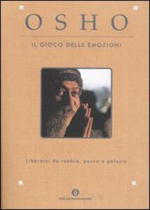 Il gioco delle emozioni. Liberarsi da rabbia, paura e gelosia