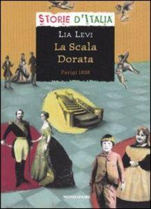Libro La scala dorata. Parigi 1858 Lia Levi