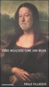 Libro Sono incazzato come una belva Paolo Villaggio