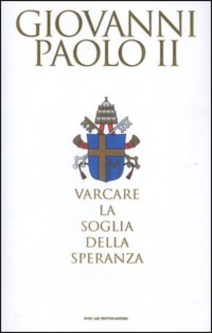 Varcare la soglia della speranza - Giovanni Paolo II,Vittorio Messori - copertina
