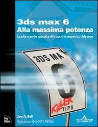 3DS Max 6 alla massima potenza - Bell John A. - wuz.it
