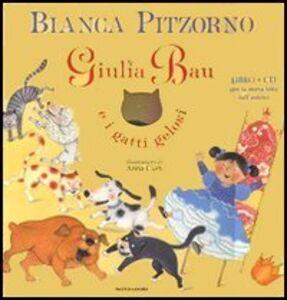 Foto Cover di Giulia Bau e i gatti gelosi. Con CD Audio, Libro di Bianca Pitzorno, edito da Mondadori