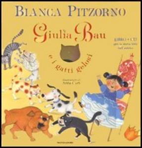 Libro Giulia Bau e i gatti gelosi. Con CD Audio Bianca Pitzorno