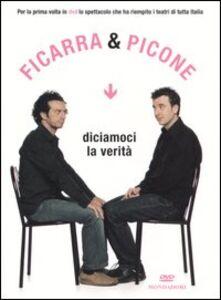 Libro Diciamoci la verità. DVD. Con libro Salvo Ficarra , Valentino Picone