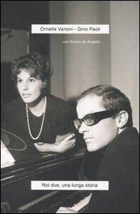 Libro Noi due, una lunga storia Ornella Vanoni , Gino Paoli , Enrico De Angelis
