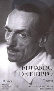 Foto Cover di Teatro. Vol. 2\1: Cantata dei giorni dispari., Libro di Eduardo De Filippo, edito da Mondadori
