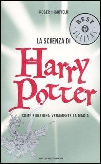 La scienza di Harry Potter. Come funziona veramente la magia