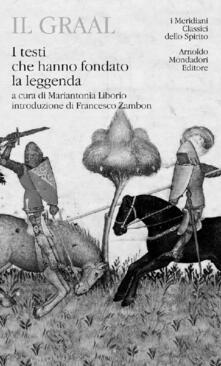 Il Graal. I testi che hanno fondato la leggenda.pdf