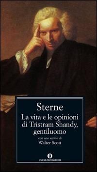 La La vita e le opinioni di Tristram Shandy, gentiluomo. Con uno scritto di Walter Scott - Sterne Laurence - wuz.it