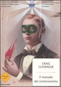 Il Il manuale del contorsionista - Clevenger Craig - wuz.it