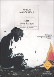 Radiospeed.it Last Love Parade. Storia della cultura dance, della musica elettronica e dei miei anni Image