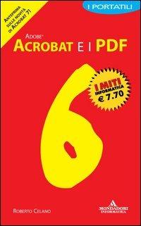 Adobe Acrobat 6 e i PDF. I portatili - Celano Roberto - wuz.it