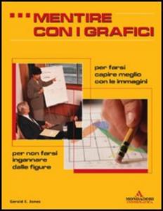 Libro Mentire con i grafici Gerald E. Jones