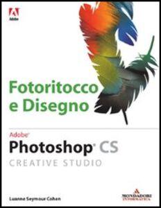 Libro Photoshop. Fotoritocco e disegno Luanne S. Cohen