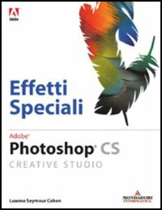 Foto Cover di Photoshop. Effetti speciali, Libro di Luanne S. Cohen, edito da Mondadori Informatica