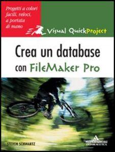 Foto Cover di Creare un database con FileMaker Pro, Libro di Steven Schwartz, edito da Mondadori Informatica
