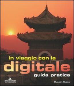 Libro In viaggio con la digitale. Guida pratica Duncan Evans