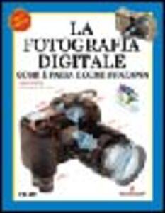 Libro La fotografia digitale. Come è fatta e come funziona Ron White , Timothy E. Downs