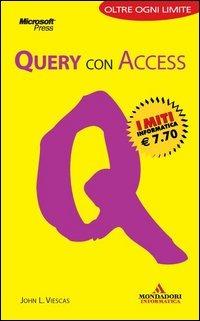 Query con Access. I portatili - Viescas John L. - wuz.it