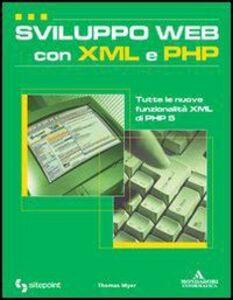 Libro Sviluppo Web con XML e PHP Thomas Myer