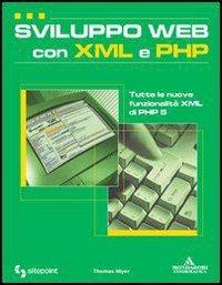 Sviluppo Web con XML e PHP - Myer Thomas - wuz.it