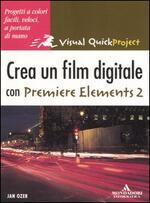 Crea un film digitale con Premiere Elements 2