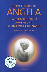 Libro La straordinaria avventura di una vita che nasce Piero Angela , Alberto Angela