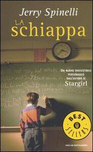Foto Cover di La schiappa, Libro di Jerry Spinelli, edito da Mondadori