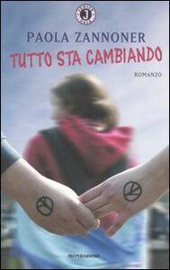 Foto Cover di Tutto sta cambiando, Libro di Paola Zannoner, edito da Mondadori