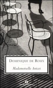 Foto Cover di Mademoiselle Anicet, Libro di Dominique de Roux, edito da Mondadori