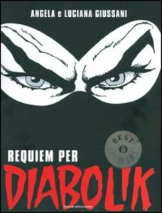Libro Requiem per Diabolik Angela Giussani , Luciana Giussani