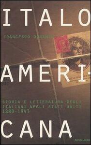 Libro Italoamericana. Vol. 2: Storia e letteratura degli italiani negli Stati Uniti 1880-1943. Francesco Durante