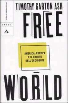 Milanospringparade.it Free World. America, Europa e il futuro dell'Occidente Image