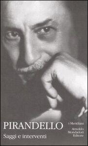 Foto Cover di Saggi e interventi, Libro di Luigi Pirandello, edito da Mondadori