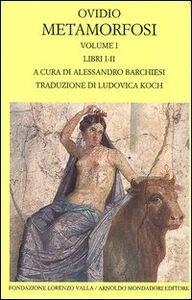 Libro Metamorfosi. Testo latino a fronte. Vol. 1: Libri I-II. Publio Nasone Ovidio