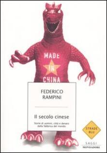 Il secolo cinese. Storie di uomini, città e denaro dalla fabbrica del mondo.pdf