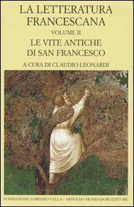 Libro La letteratura francescana. Testo latino a fronte. Vol. 2: Le vite antiche di San Francesco.