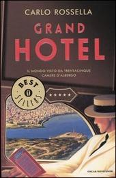 Grand Hotel. Il mondo visto da trentacinque camere d'albergo