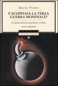 Libro È scoppiata la terza guerra mondiale? Le democrazie tra pacifismo e difesa Mario Pirani