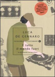 Libro E tutto il mondo fuori. Un dj in tournée con Vasco Rossi Luca De Gennaro