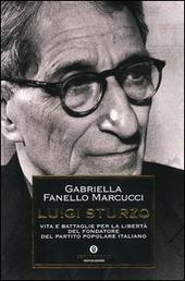 Luigi Sturzo. Vita e battaglie per la libertà del fondatore del Partito popolare italiano