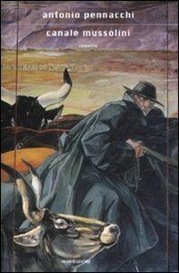 Libro Canale Mussolini Antonio Pennacchi